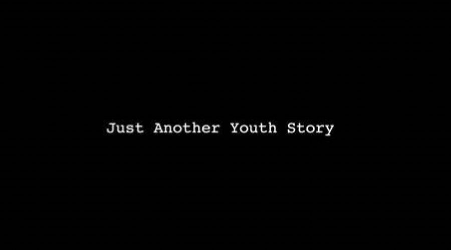 «Just Another Youth Story»
